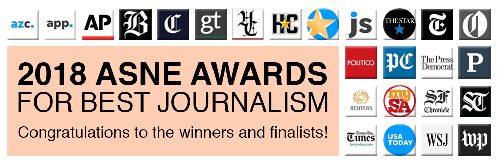 the american society of news editors announced march 29 the winners of the 2018 asne awards for distinguished writing digital storytelling and photography